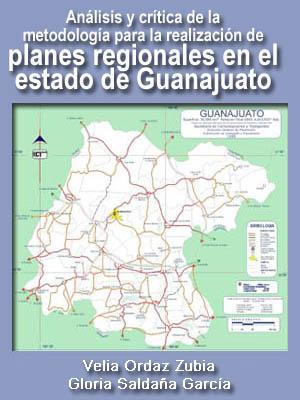 ANÁLISIS Y CRÍTICA DE LA METODOLOGÍA PARA LA REALIZACIÓN DE PLANES REGIONALES EN EL ESTADO DE GUANAJUATO