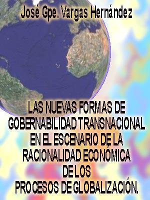 LAS NUEVAS FORMAS DE GOBERNABILIDAD TRANSNACIONAL EN EL ESCENARIO DE LA RACIONALIDAD ECONÓMICA DE LOS PROCESOS DE GLOBALIZACIÓN