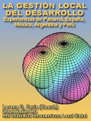 LA GESTIÓN LOCAL DEL DESARROLLO EXPERIENCIAS DE PANAMÁ, ESPAÑA. MÉXICO, ARGENTINA Y PERÚ