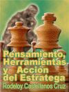PENSAMIENTO, HERRAMIENTAS Y ACCIÓN DEL ESTRATEGA