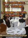 LA OTRA PARTE DEL TURISMO: LA DIN�MICA INTERNA DEL PREJUICIO