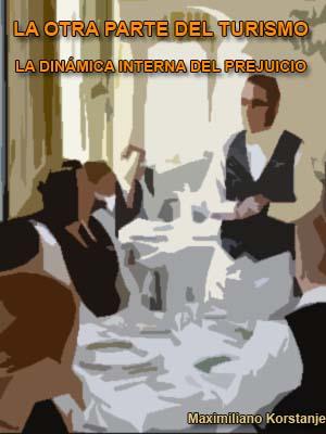 LA OTRA PARTE DEL TURISMO: LA DINÁMICA INTERNA DEL PREJUICIO