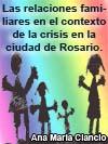 LAS RELACIONES FAMILIARES EN EL CONTEXTO DE LA CRISIS EN LA CIUDAD DE ROSARIO LAS MUJERES EN LAS ESTRATEGIAS DE SOBREVIVENCIA