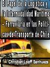 EL PAPEL DE LA LOGÍSTICA Y LA INTERMODALIDAD MARÍTIMO-FERROVIARIA EN LAS POLÍTICAS DE TRANSPORTE DE CHILE. DIRECTRICES Y EXPERIENCIAS