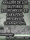 ANÁLISIS DE LOS SECTORES ECONÓMICOS EN JARAL DEL PROGRESO, GUANAJUATO