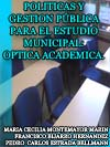 POLÍTICAS Y GESTIÓN PÚBLICA PARA EL ESTUDIO MUNICIPAL: ÓPTICA ACADÉMICA