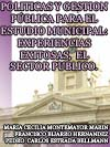 POLÍTICAS Y GESTIÓN PÚBLICA PARA EL ESTUDIO MUNICIPAL: EXPERIENCIAS EXITOSAS, EL SECTOR PÚBLICO
