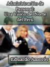 ADMINISTRACIÓN DEL PERSONAL: UNA VISIÓN DEL NORTE DEL PERÚ INVESTIGACIONES