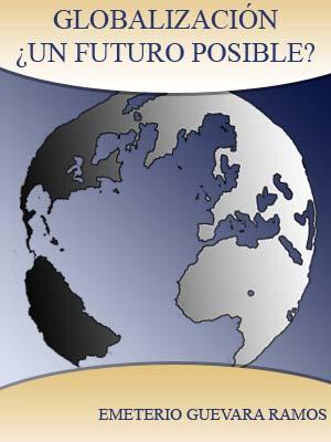 GLOBALIZACIÓN ¿UN FUTURO POSIBLE?