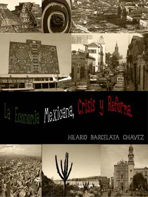 LA ECONOMÍA MEXICANA. CRISIS Y REFORMA ESTRUCTURAL. 1984-2006