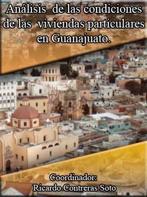 ANÁLISIS DE LAS CONDICIONES DE LAS VIVIENDAS PARTICULARES EN GUANAJUATO, DE ACUERDO A LOS DATOS DE INEGI 2005