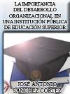 LA IMPORTANCIA DEL DESARROLLO ORGANIZACIONAL EN UNA INSTITUCIÓN PÚBLICA DE EDUCACIÓN SUPERIOR