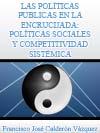 LAS POLÍTICAS PUBLICAS EN LA ENCRUCIJADA: POLÍTICAS SOCIALES Y COMPETITIVIDAD SISTÉMICA