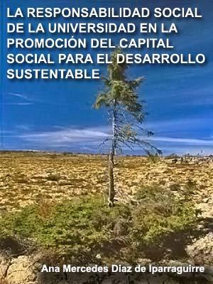 LA RESPONSABILIDAD SOCIAL DE LA UNIVERSIDAD EN LA PROMOCIÓN DEL CAPITAL SOCIAL PARA EL DESARROLLO SUSTENTABLE