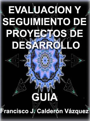 GUIA DE ORIENTACIONES PARA LA EVALUACIÓN Y SEGUIMIENTO DE PROYECTOS DE DESARROLLO