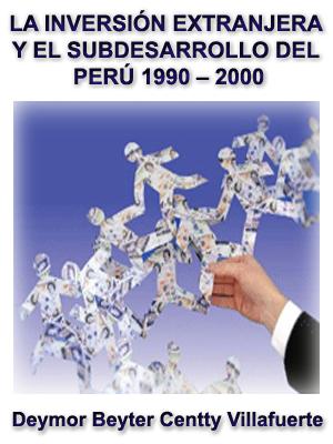 LA INVERSIÓN EXTRANJERA Y EL SUBDESARROLLO DEL PERÚ 1990 ¿ 2000