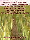 FACTORES CRÍTICOS QUE AFECTAN EL POSICIONAMIENTO COMPETITIVO DE LAS PRINCIPALES CADENAS AGROALIMENTARIAS DE LA PROVINCIA DE LA PAMPA