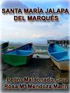 SANTA MAR�A JALAPA DEL MARQU�S:  PUEBLO SEPULTADO POR EL VASO DE LA PRESA �PRESIDENTE BENITO JU�REZ�