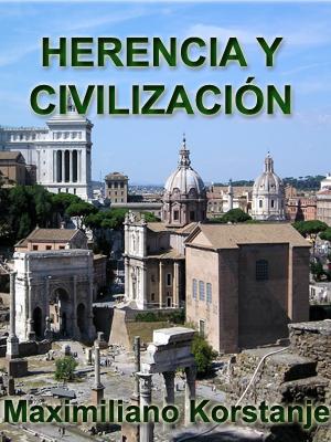 HERENCIA Y CIVILIZACIÓN: UN ENFOQUE CRÍTICO A LAS HEGEMONÍAS IMPERIALES