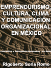 EMPRENDURISMO, CULTURA, CLIMA Y COMUNICACIÓN ORGANIZACIONAL Y SU APLICACIÓN A LA PEQUEÑA Y MEDIANA EMPRESA EN LA ZONA METROPOLITANA DE GUADALAJARA, MÉXICO