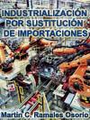 INDUSTRIALIZACI�N POR SUSTITUCI�N DE IMPORTACIONES (1940-1982) Y MODELO �SECUNDARIO-EXPORTADOR� (1983-2006) EN PERSPECTIVA COMPARADA