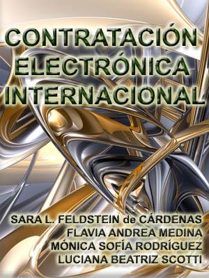 CONTRATACIÓN ELECTRÓNICA INTERNACIONAL UNA MIRADA DESDE EL DERECHO INTERNACIONAL PRIVADO
