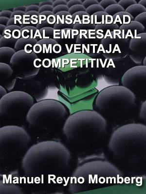 RESPONSABILIDAD SOCIAL EMPRESARIAL (RSE) COMO VENTAJA COMPETITIVA