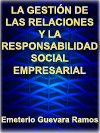 LA GESTIÓN DE LAS RELACIONES Y LA RESPONSABILIDAD SOCIAL EMPRESARIAL