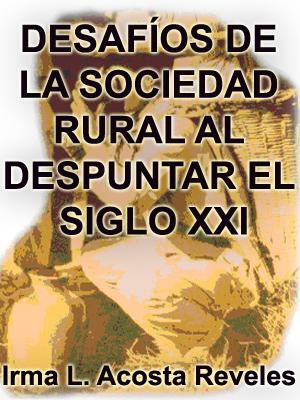 DESAFÍOS DE LA SOCIEDAD RURAL AL DESPUNTAR EL SIGLO XXI. ECONOMÍA Y POLÍTICA