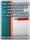 UNA APROXIMACI�N A LA RESOLUCI�N DE PROBLEMAS DE L�PIZ Y PAPEL EN EL AULA DE CIENCIAS