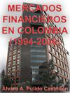 CRECIMIENTO ECONÓMICO Y RIESGO DE LOS MERCADOS FINANCIEROS EN COLOMBIA (1994-2006)