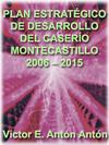 PLAN ESTRATÉGICO DE DESARROLLO DEL CASERÍO MONTECASTILLO 2006 ¿ 2015