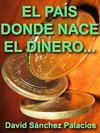 EL PAÍS DONDE NACE EL DINERO...