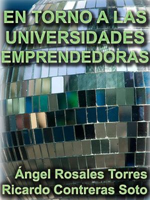 EN TORNO A LAS UNIVERSIDADES EMPRENDEDORAS: EDUCACIÓN, VINCULACIÓN, DESARROLLO Y REFORMULACIONES