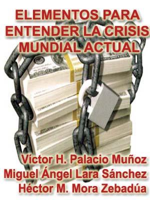 ELEMENTOS PARA ENTENDER LA CRISIS MUNDIAL ACTUAL