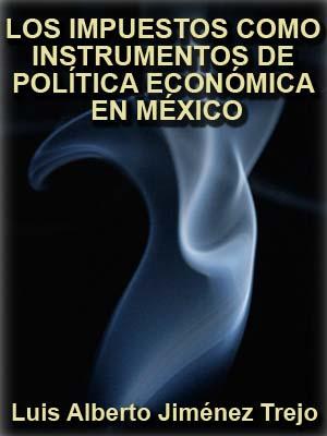 Impuestos Como Instrumentos De Política Económica - Libro Gratis @tataya.com.mx