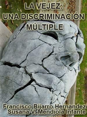 LA VEJEZ: UNA DISCRIMINACIÓN MÚLTIPLE