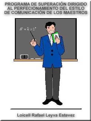 PROGRAMA DE SUPERACIÓN DIRIGIDO AL PERFECIONAMIENTO DEL ESTILO DE COMUNICACIÓN DE LOS MAESTROS DE LA EDUCACIÓN PRIMARIA