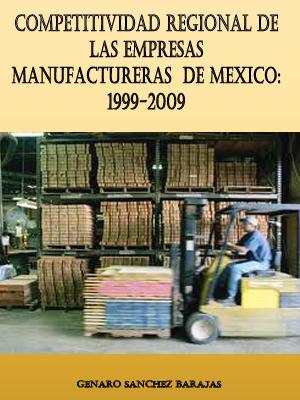 COMPETITIVIDAD REGIONAL DE LAS EMPRESAS MANUFACTURERAS DE MÉXICO