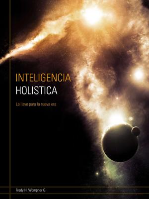 INTELIGENCIA HOLISTICA. Segunda edición