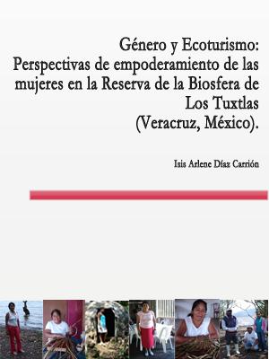 GÉNERO Y ECOTURISMO: PERSPECTIVAS DE EMPODERAMIENTO DE LAS MUJERES EN LA RESERVA DE LA BIOSFERA DE LOS TUXTLAS
