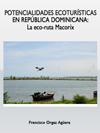 POTENCIALIDADES ECOTURÍSTICAS EN REPÚBLICA DOMINICANA: LA ECO-RUTA MACORÍX