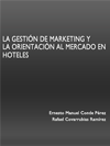LA GESTIÓN DE MARKETING Y LA ORIENTACIÓN AL MERCADO EN HOTELES