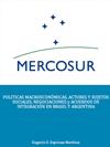 MERCOSUR: POLITICAS MACROECONÓMICAS, ACTORES Y SUJETOS SOCIALES, NEGOCIACIONES y ACUERDOS DE INTEGRACIÓN EN BRASIL Y ARGENTINA
