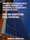 COMPONENTES DE SOSTENIBILIDAD DE LA VIVIENDA TRADICIONAL EN EL �MBITO RURAL DE LA REGIÓN HUASTECA DE SAN LUIS POTOS�: HACIA UNA ARQUITECTURA RURAL SUSTENTABLE.
