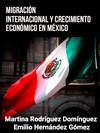 MIGRACIÓN INTERNACIONAL Y CRECIMIENTO ECONÓMICO EN MÉXICO