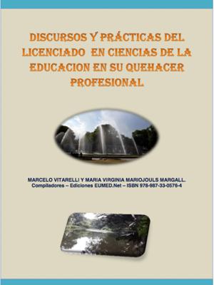 DISCURSOS Y PRÁCTICAS DEL  LICENCIADO  EN CIENCIAS DE LA EDUCACION EN SU QUEHACER PROFESIONAL
