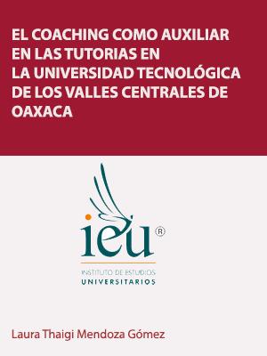 EL COACHING COMO AUXILIAR EN LAS TUTORÍAS EN LA UNIVERSIDAD TECNOLÓGICA DE LOS VALLES CENTRALES DE OAXACA
