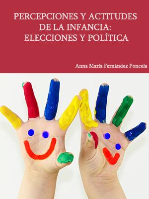 PERCEPCIONES Y ACTITUDES DE LA INFANCIA:  ELECCIONES Y POLÍTICA