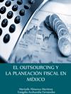 EL OUTSOURCING Y LA PLANEACIÓN FISCAL EN MÉXICO